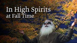 In High Spirits at Fall Time – Sadhguru Spot of 9 Nov 2018