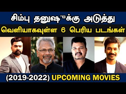 Simbu vs Dhanush 6 BIG UPCOMING MOVIES | 2019 To 2022 Project List
