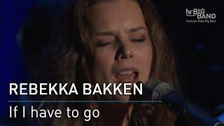 """Rebekka Bakken: """"If I have to go"""""""