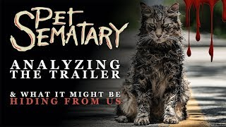 PET SEMATARY 2019: Analyzing the trailer & what it might be HIDING from us!