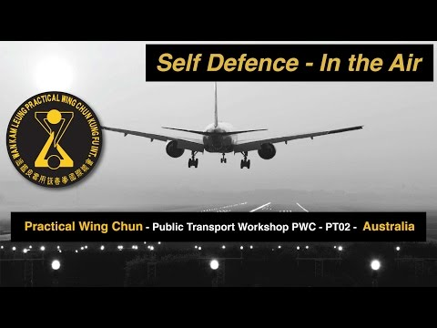 Practical Wing Chun Australia - Self Defence in the Air workshop 2016 溫鑑良實用詠春拳: 飛機上近距離格鬥 /自衛術研討會