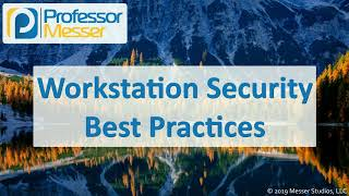Workstation Security Best Practices - CompTIA A+ 220-1002 - 2.7