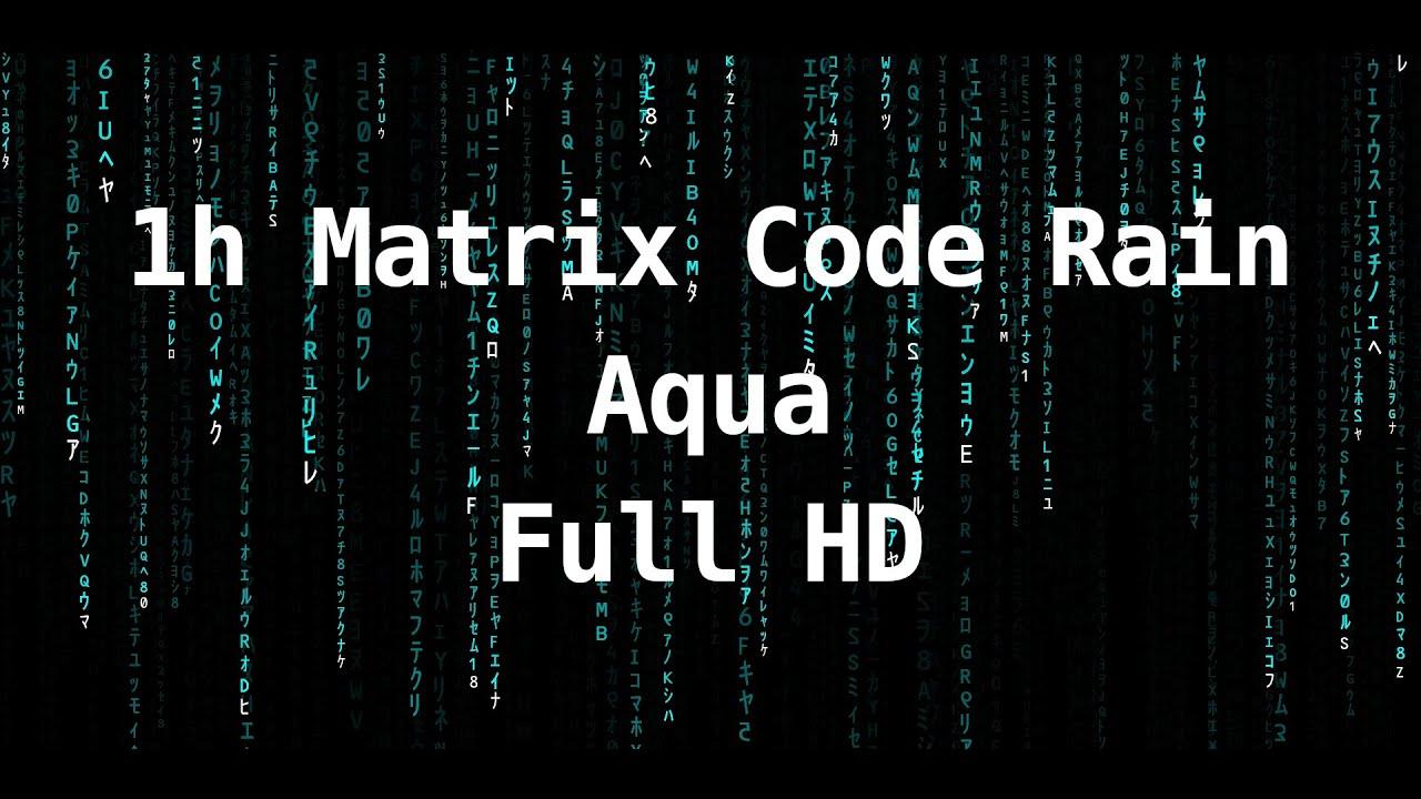 1h Matrix Code Rain/Digital Rain Animation/Screensaver - Color Aqua, Full HD