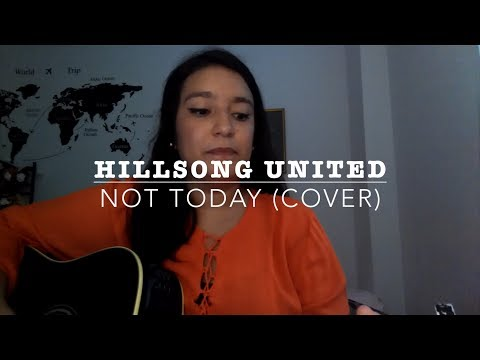 HILLSONG UNITED - NOT TODAY || COVER en ESPAÑOL