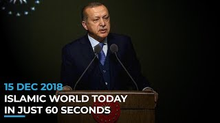 NEWS HEADLINES | 15 DECEMBER 2018 | ISLAMIC WORLD TODAY IN 60 SECONDS
