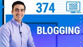 AULA DE INGLÊS 374 Blogging