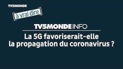 La 5G favoriserait-elle la propagation du coronavirus ? [à vrai dire]