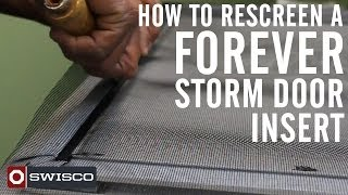 How To Rescreen A Forever Storm Door Insert