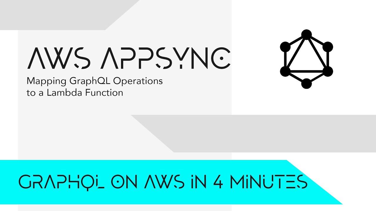 Serverless GraphQL on AWS in 4 Minutes - Mapping GraphQL Operations into AWS Lambda
