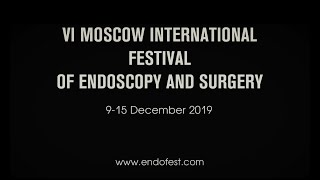 VI Moscow International Festival of Endoscopy and Surgery (2019)