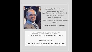 Labour Law Reforms in the age of COVID – 19 by Advocate Kiran Bapat | Webinar Series