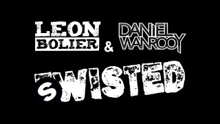 Leon Bolier & Daniel Wanrooy - Twisted (Original Mix)