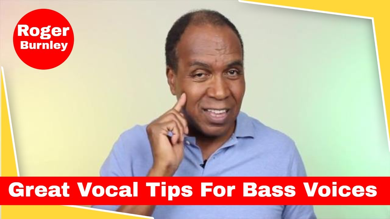 Great Vocal Tips for Bass Voices - Roger Burnley