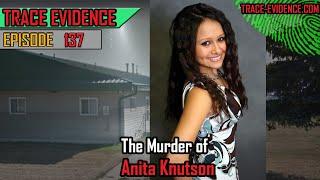 137 - The Murder of Anita Knutson