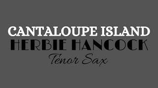 Cantaloupe Island - Herbie Hancock (Sax Tenor Bb)