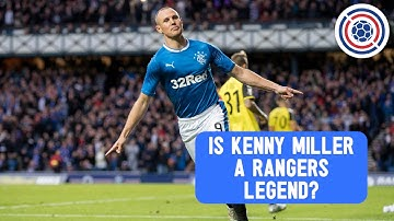 Is Kenny Miller a Rangers legend?