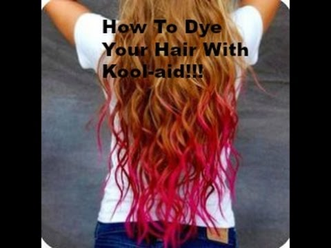 How To: Dye Hair With Kool-aid!!!