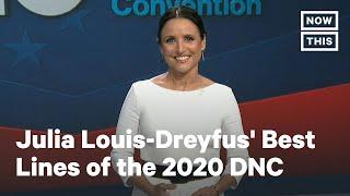 Julia Louis-Dreyfus' Best Lines Of The 2020 DNC | NowThis