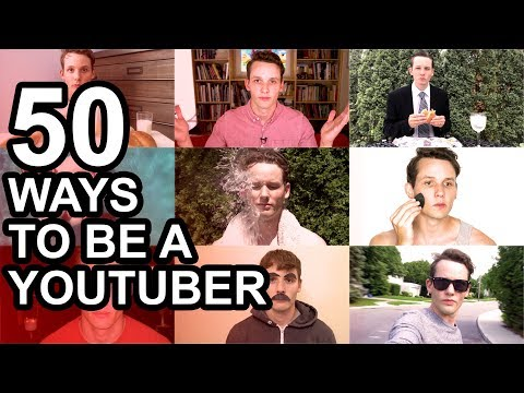 50 Ways to Be a YouTuber