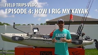 How to Rig your Kayak for Fishing & Filming | #FieldTrips VLOG Ep 4