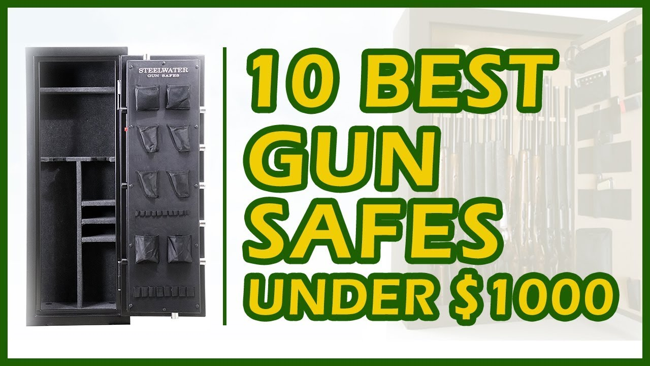 10 Best Gun Safes Under 1000 Reviews 2018 Youtube