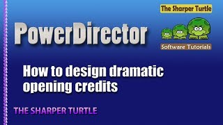 PowerDirector - How to design dramatic opening credits