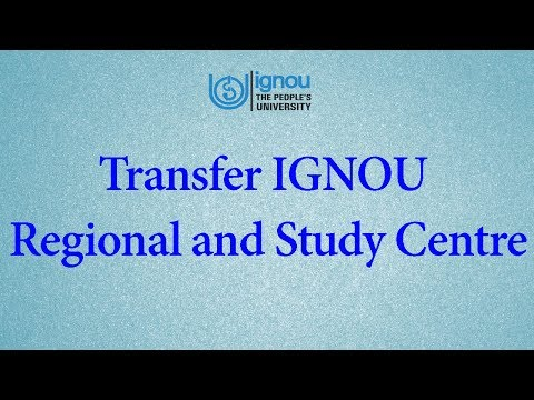 How to Transfer IGNOU Regional and Study Centre