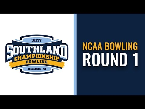 2017 NCAA Southland Bowling League Championship | Round 1