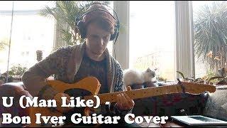 Bon Iver - U (Man Like) -  Guitar Cover