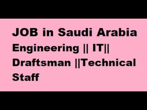 JOB in Saudi Arabia / Engineering / IT / Draftsman / Technical Staff
