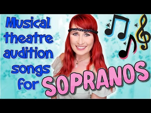 Musical Theatre Audition Songs for Sopranos