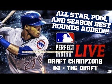 MLB PERFECT INNING LIVE - DRAFT CHAMPIONS #2 - THE DRAFT - ALL STAR, POM, AND SEASON'S BEST PICKS