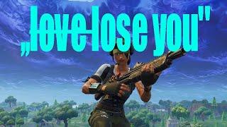 ,,l̶o̶v̶e̶ lose you'' Fortnite Montage!