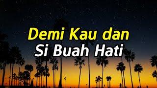 Download Lagu DEMI KAU DAN SI BUAH HATI [LIRIK] - PANCE F  PONDAAG [ TEMBANG KENANGAN ] mp3