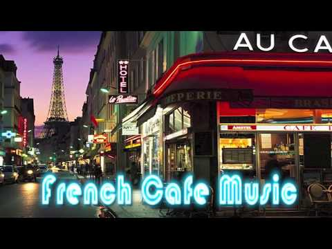 French Music at French Cafe: Best of French Cafe Music (French Cafe Accordion Traditional Music)