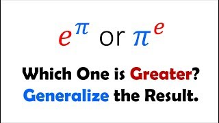 e^pi or pi^e: Which One is Greater?