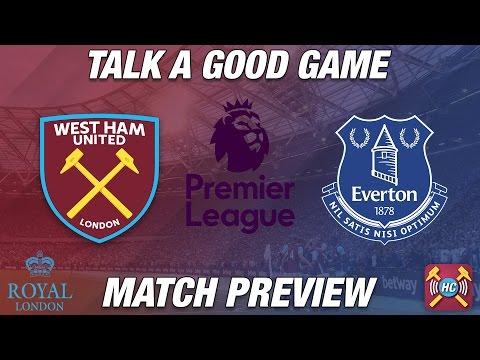 West Ham Utd v Everton Preview | Talk A Good Game