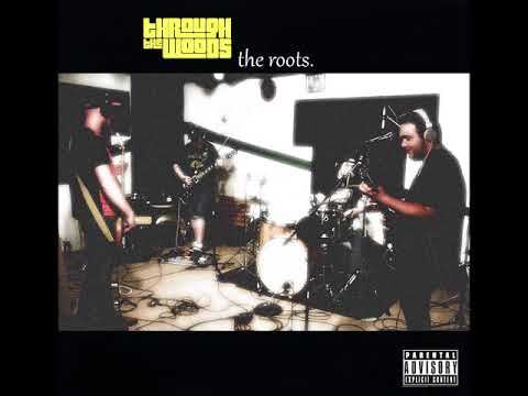 Through The Woods - The Roots (Full Album 2017)