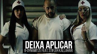 B-Dynamitze - Deixa Aplicar Feat. Stifler Kallahari (CLIPE OFICIAL)