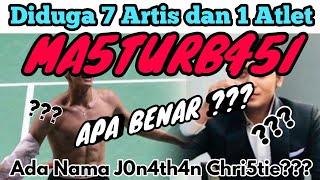 [NEWS] 7 ARTIS & 1 ATLET DIDUGA MASTURBASI??? SIAPA SAJA ORANGNYA??? APAKAH BENAR??? [BERITATERBARU]