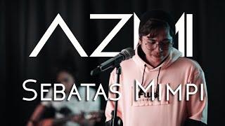 Azmi - Sebatas Mimpi Original Song by Nano Band