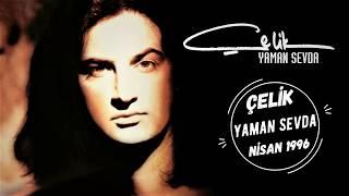 Çelik - Yaman Sevda (Full Albüm) 90'lar