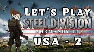 Let s Play - Steel Division Normandy 44 - American C aign - Mission 2