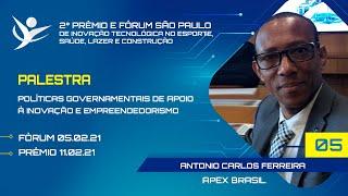 POLÍTICAS GOVERNAMENTAIS DE APOIO À INOVAÇÃO E EMPREENDEDORISMO | APEX BRASIL - ANTONIO C. FERREIRA