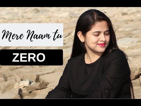 Mere Naam Tu | Zero | Female Cover | Neha Kaur