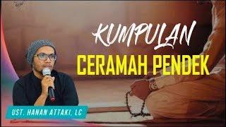 Download lagu KUMPULAN CERAMAH PENDEK Ust HANNAN ATTAKI Lc MP3
