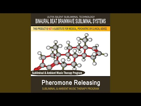 Pheromone Releasing - Subliminal & Ambient Music Therapy 1