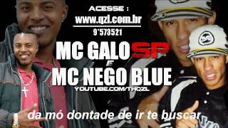 Mc Galo Sp & Mc Nego Blue - A Liberdade ca
