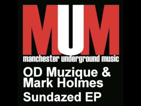 OD Muzique & Mark Holmes - Sundazed
