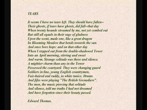 tears edward thomas Posts about edward thomas written by g m griffiths  of rain to suggest  sadness and melancholy might ordinarily be thought clichéd: thomas is careful,  then,.